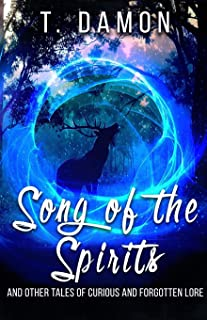 Song of the Spirits: and other tales of curious and forgotten lore