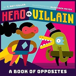 Hero vs. Villain: A Book of Opposites