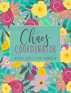 Lesson Planner: Weekly and Monthly Calendar Agenda with Inspirational Quotes | Academic Year August - July | Chaos Coordinator - Teal Floral Cover (2019-2020)