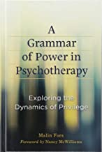 A Grammar of Power in Psychotherapy: Exploring the Dynamics of Privilege