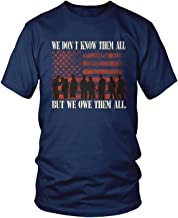 Amdesco Men's We Don't Know Them All But We Owe Them All T-Shirt