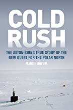 Cold Rush: The Astonishing True Story of the New Quest for the Polar North