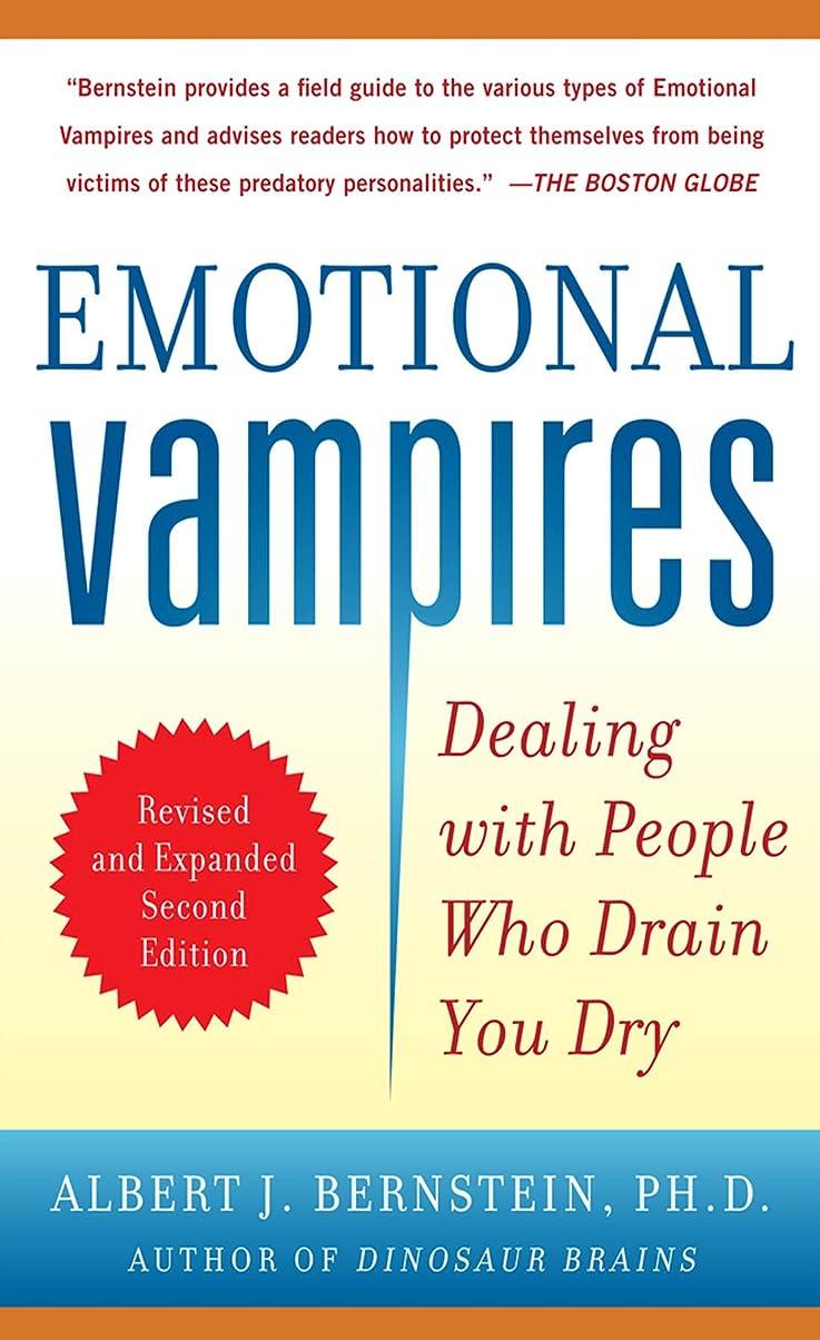 マエストロ複雑でない有効Emotional Vampires: Dealing with People Who Drain You Dry, Revised and Expanded 2nd Edition (English Edition)