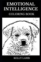Emotional Intelligence Coloring Book: Art Therapy Stress Relief and Color Meditation Mantra, Cure for Depression, Grief, Guilt and Low Self Esteem Inspired Coloring Book (Emotional Intelligence Books)