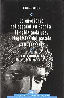 La enseñanza del español en España, el habla andaluza, lingüistas del pasado y del presente