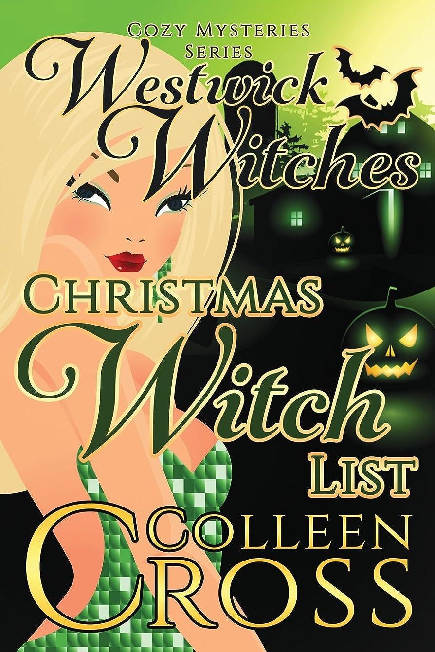 おもしろいコントラストスキャンダラスChristmas Witch List: A Westwick Witches Cozy Mystery (Westwick Witches Cozy Mysteries)