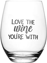 Love The Wine You're With – Cute, Novelty, Etched Wine Glass by Lushy Wino - Large 16 Ounce Size with Funny, Etched Sayings - Gift Box
