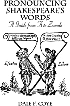 Pronouncing Shakespeare's Words: A Guide from A to Zounds