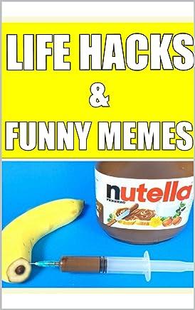 Memes: Self Help Life Hacks & Funny Memes