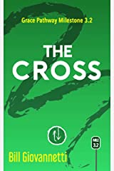 The Cross: The Grace Pathway Milestone 3.2 Kindle Edition