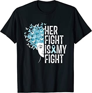 Her Fight Is My Fight Awareness Light Blue Ribbon Women Gift T-Shirt
