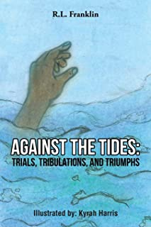 Against the Tides: Trials, Tribulations, and Triumphs