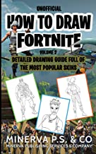 How to Draw Fortnite: An Unofficial Detailed Drawing Guide Full of the Most Popular Skins (Volume 2)