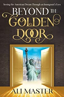 Beyond the Golden Door: Seeing the American Dream through an Immigrant's Eyes