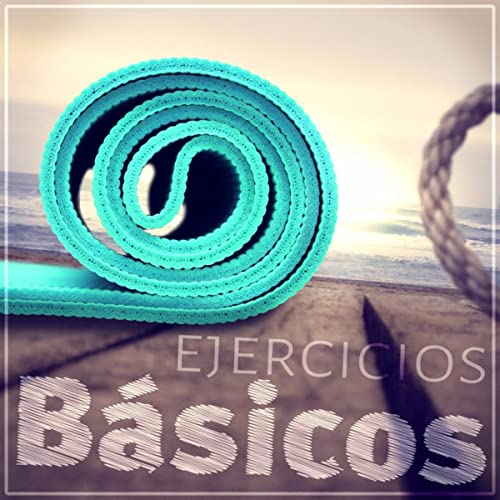 Ejercicios Básicos - Sanar el Alma, La Práctica del Yoga, la ...