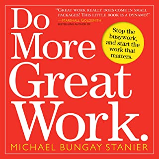 Do More Great Work.: Stop the Busywork, and Start the Work that Matters (English Edition)
