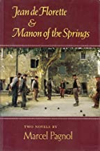 The Water of the Hills: Jean De Florette & Manon of the Springs
