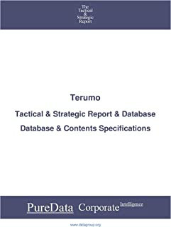 Terumo: Tactical & Strategic Database Specifications - Japan-Tokyo perspectives (Tactical & Strategic - Japan Book 41070)