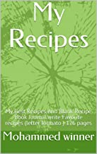My Recipes: My Best Recipes And Blank Recipe Book Journal.write Favorite recipes (letter formato ) 176 pages