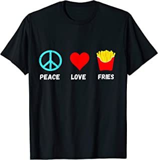 peace love and french fries