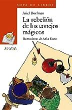 La rebelión de los conejos mágicos (LITERATURA INFANTIL (6-11 años) - Sopa de Libros) (Spanish Edition)