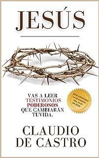 JESÚS, descubriendo la Divinidad del Hijo de Dios: Vas a leer testimonios que cambiarán tu vida (Libros de Crecimiento Esp...