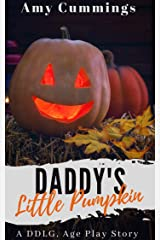 Daddy's Little Pumpkin: An Age Play, DDLG Story (Lone Star Littles Book 12) Kindle Edition