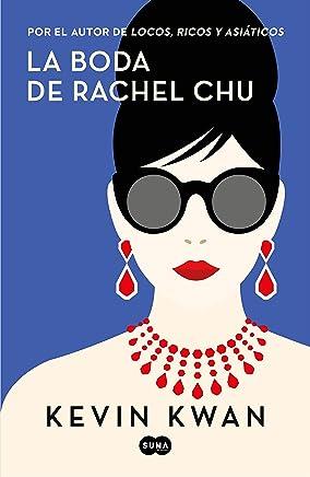 La boda de Rachel Chu (Spanish Edition)