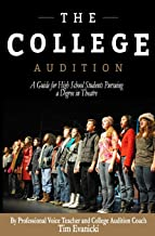 The College Audition: A Guide for High School Students Preparing for a Degree in Theatre