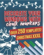 Decorate Your Windows With Chalk Markers: Decorate Your Windows for Christmas - The giant window templates book for the wi...