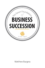 The Seven Foundations of Business Succession Kindle Edition