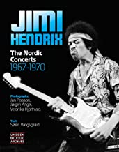 Jimi Hendrix: The Nordic Concerts 1967-1970 (Unseen Nordic Archives)