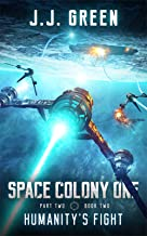 Humanity's Fight - A Space Colonization Epic Adventure (Space Colony One, Part Two Book 2)