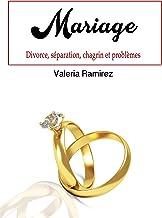 Mariage: Divorce, séparation, chagrin et problèmes (French Edition)