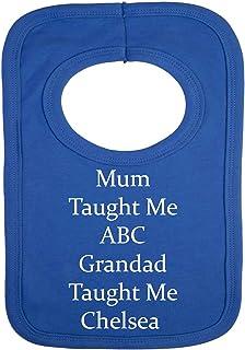 Personalizado babero–Chelsea–Grandad taught Me–(no Pegatina)-con bordado