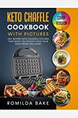Keto Chaffle Cookbook with pictures: 100+ recipes with colorful pictures that show you exactly how your daily snack will look! Broché