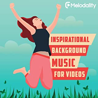 Inspirational Background Music for Videos