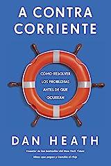 A contracorriente: Cómo resolver los problemas antes de que ocurran (Spanish Edition) Kindle Edition