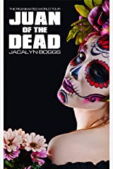 Juan of the Dead (The Reanimated World Tour Book 1) Kindle Edition