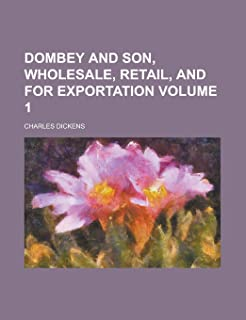 Dombey and Son, Wholesale, Retail, and for Exportation Volume 1