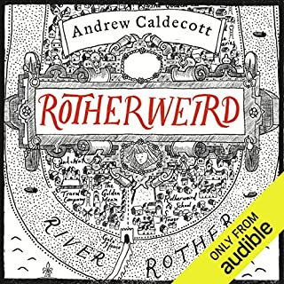 Rotherweird     Rotherweird, Book 1              By:                                                                                                                                 Andrew Caldecott                               Narrated by:                                                                                                                                 Kris Dyer                      Length: 16 hrs and 14 mins     759 ratings     Overall 4.1