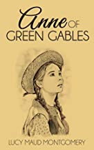 Anne of Green Gables: Lucy Maud Montgomery (Classics, Literature) [Annotated] (English Edition)