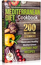 The Mediterranean Diet Cookbook: 200 Recipes for Beginners.  Quick and Healthy Mediterranean Instant Pot Recipes (English Edition)