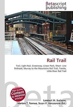 Rail Trail: Trail, Light Rail, Greenway, Linear Park, Short- Line Railroad, Murray to the Mountains Rail Trail, Trestle, Little River Rail Trail