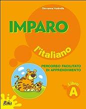 Scaricare Libri Imparo l'italiano. Vol. A. Per la Scuola elementare PDF