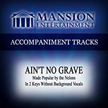 Ain't No Grave (Made Popular by the Nelons) [Accompaniment Track]
