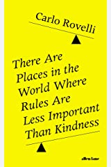There Are Places in the World Where Rules Are Less Important Than Kindness Kindle Edition