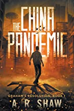 The China Pandemic (Graham's Resolution Series): 1