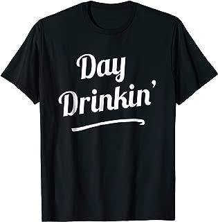 Day Drinkin' T-Shirt Drinking Funny Slogan Shirts