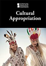 Cultural Appropriation (Introducing Issues with Opposing Viewpoints)
